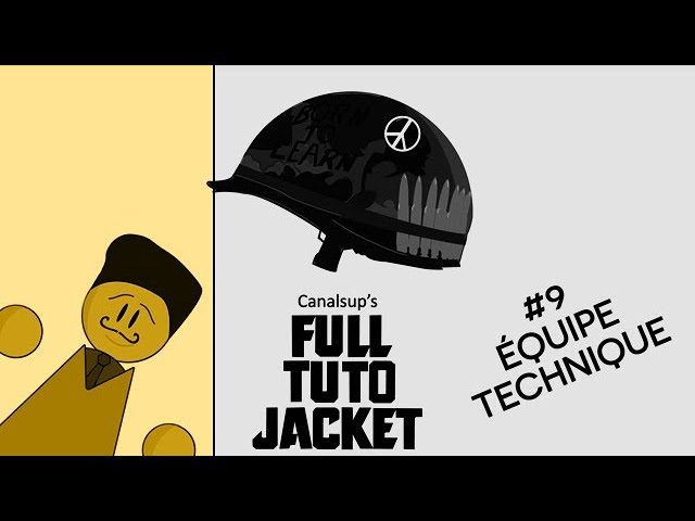 [LES TUTOS MEDIA] FULL TUTO JACKET - #09 L'équipe Technique