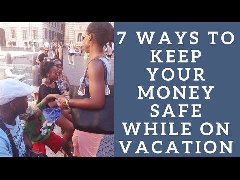 HOW TO KEEP YOUR MONEY SAFE WHILE TRAVELLING ABROAD Mp3