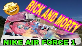 Nike Air Force 1 | Rick And Morty | Custom Shoes | (2018) Official Video