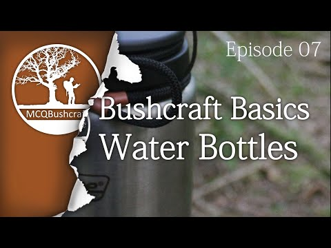 Bushcraft Basics Ep07: Water Containers