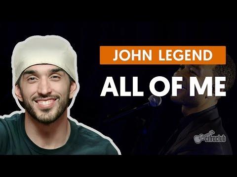 All Of Me - John Legend  de violão completa