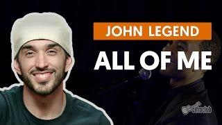 Baixar All Of Me - John Legend (aula de violão completa)