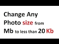 Decrease the SIZE of a Picture ( photo ) to less than 20 KB