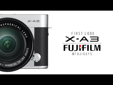 Fuji Guys - Fujifilm X-A3 Mirrorless Camera - First Look