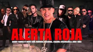 Alerta Roja - Daddy Yankee Ft. J Balvin, Nicky Jam, Farruko, Cosculluela, Arcangel, Mozart Y Más