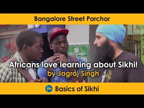 Africans love learning about Sikhi - Bangalore Street Parchar