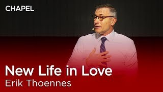 Erik Thoennes: New Life in Love [Undergraduate Chapel] thumbnail