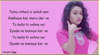 Gambar cover Neha Kakkar - Kalla Sohna nai (lyrics)