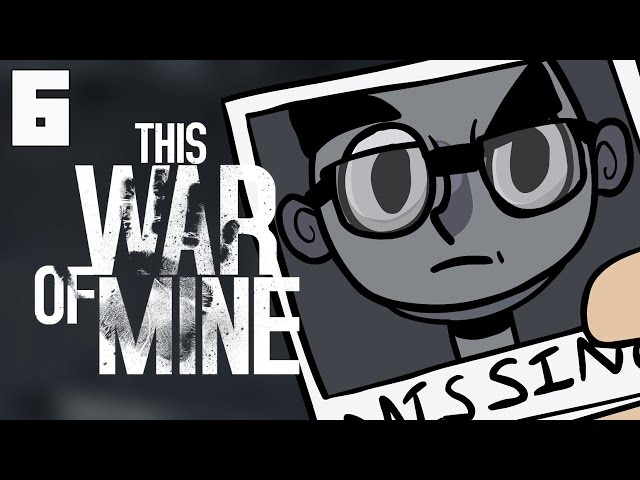 This War of Mine - Lets Play - Episode 6 [Grip]