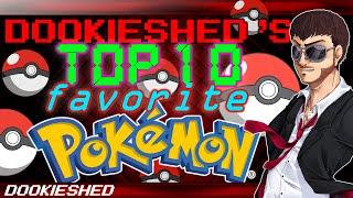 Dookieshed's Top 10 Favorite Pokémon!