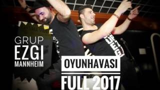ANKARA OYUN HAVASI FULL 2017 / GRUP EZGI