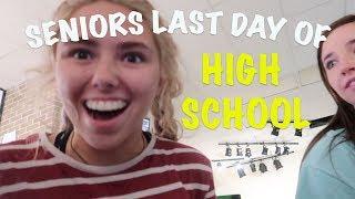SENIORS LAST DAY OF SCHOOL *VLOG*