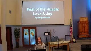 Fruit of the Ruach (Spirit): Love & Joy