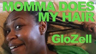 Momma Does My Hair - GloZell