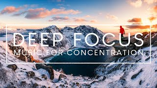 4 Hours of Deep Focus Music - Improve your Focus and Concentration