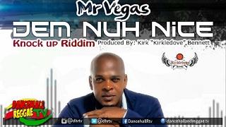 Mr Vegas - Dem Nuh Nice ♯Knock Up Riddim (+Lyrics) ♫Dancehall 2017