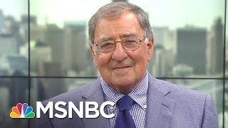 Leon Panetta: Donald Trump Has To Be Willing To Back Up John Kelly | MTP Daily | MSNBC Free HD Video