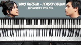 Dengan Caraku Arsy Widianto Brisia Jodie Piano Tutorial