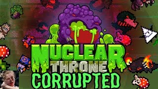 I BROKE THE GAME | Nuclear Throne Corrupted