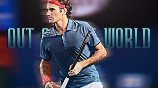 Roger Federer - Out of This World ᴴᴰ