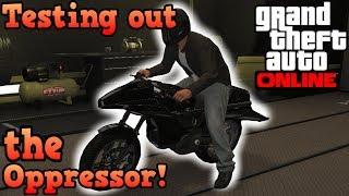 Testing out the Oppressor! (Flying bike) - GTA Online Gunrunning