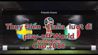 Thụy Điển - Italia, lượt đi  play-off World  Cup 2018