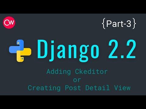 Django-2.2 Part-3 Adding Ckeditor or Creating Post Detail View Tutorial | By Creative web thumbnail