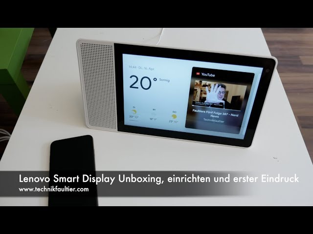Lenovo Smart Display Unboxing, einrichten und erster Eindruck