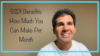 Social Security Disability SSDI Benefits and How Much You Can Earn Per Month