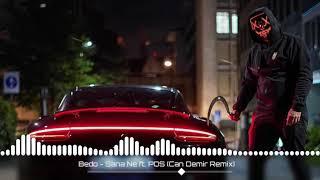🎶Bedo - Sana Ne ft. POS (Can Demir Remix)🎶 Resimi