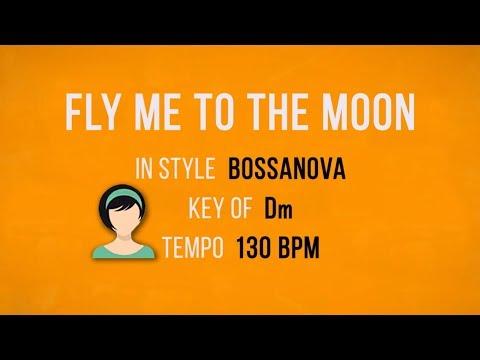 Fly Me To The Moon - Karaoke Baking Track - Bossanova - Female Singers