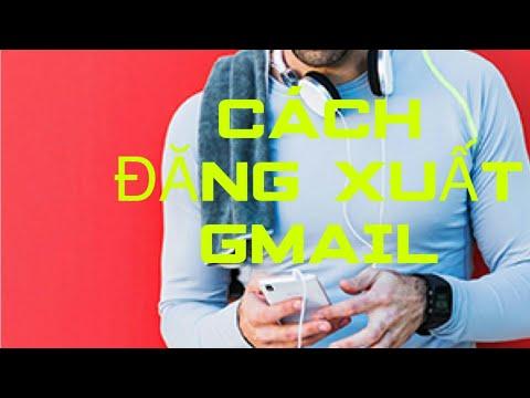 Cách đăng xuất gmail trên điện thoại mới nhất