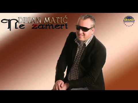 Dejan Matic - Ne zameri - (Audio 2012)
