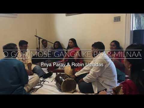 O Gori Mose Ganga Ke Paar Milnaa   Priya Paray & Robin Umadas