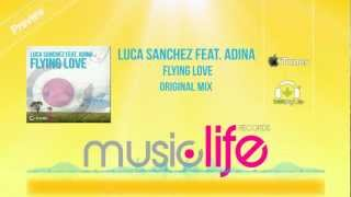 Luca Sanchez Feat. Adina - Flying Love (ORIGINAL MIX) Official Preview
