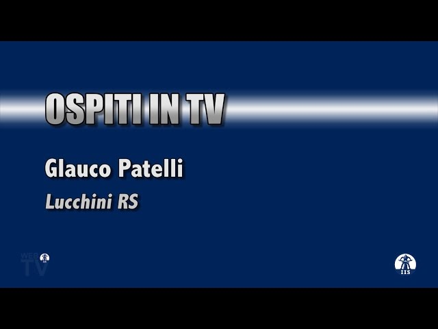 OSPITI IN TV - Lucchini RS