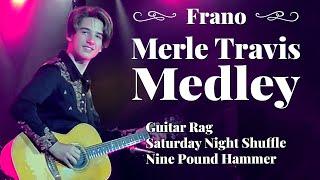Frano - Merle Travis Medley (Guitar Rag - Nine Pound Hammer - Saturday Night Shuffle) [Live]