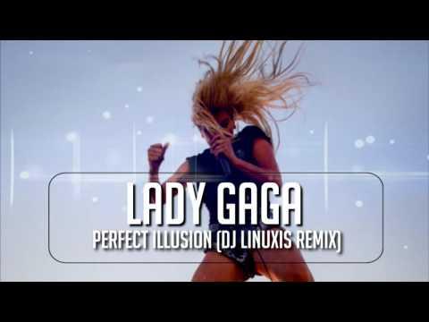 Lady GaGa - Perfect Illusion (DJ Linuxis Remix)