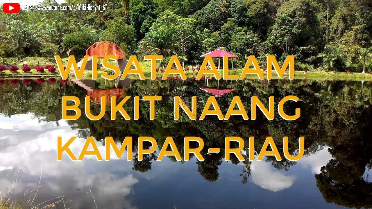 Objek Wisata Bukit Naang Kabupaten Kampar   Riau