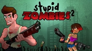 Stupid Zombies 2 Android Gameplay