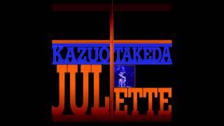 竹田和夫 Kazuo Takeda  Juliette