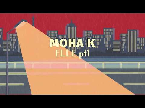 Moha K – Elle (pt.1) feat. DJ Mike One [lyrics video]