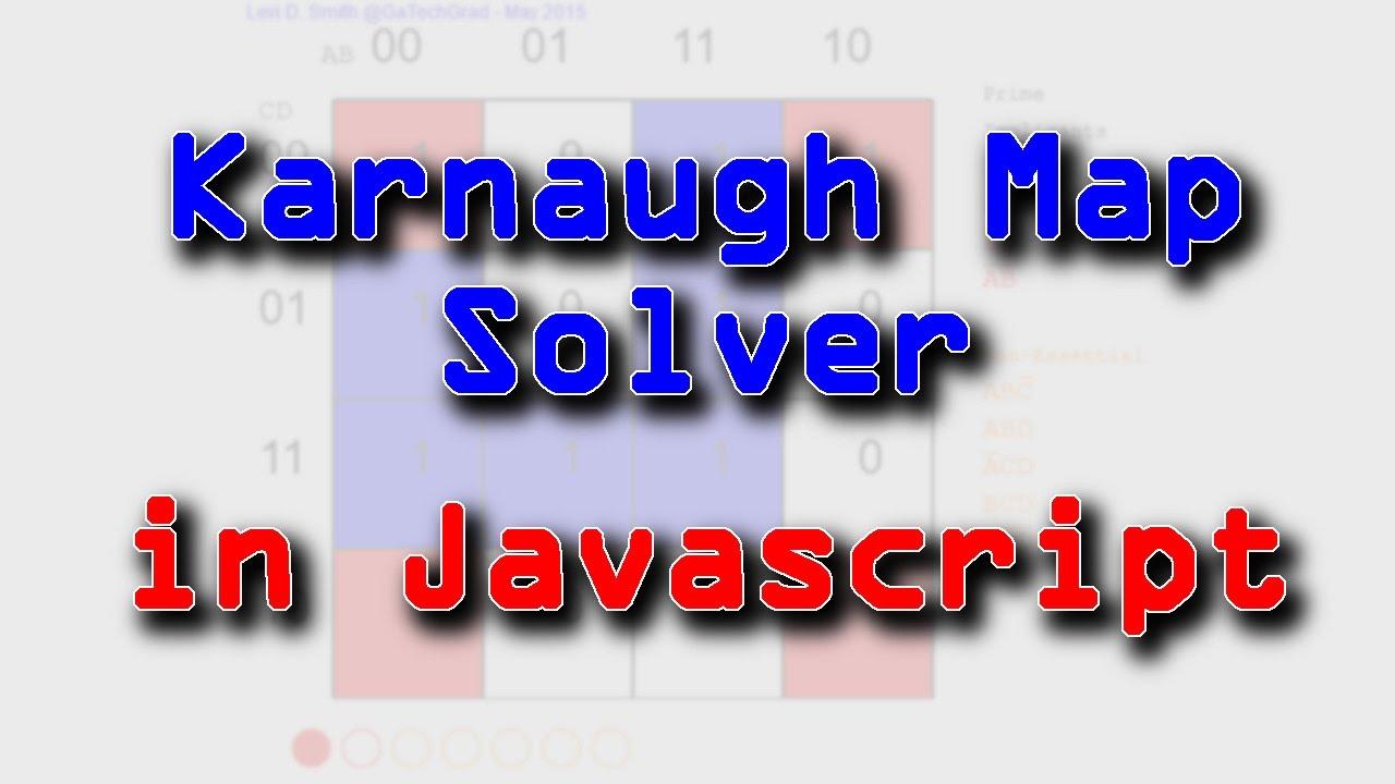 Karnaugh Map Solver in Javascript on truth table, karnaugh map calculator, karnaugh map program, combinational logic, maurice karnaugh, edward w. veitch, boolean expression, karnaugh map for a full adder, karnaugh map 1.1 variables, karnaugh map creator, karnaugh map generator, logical graph, bitwise operation, karnaugh map boolean, de morgan's laws, karnaugh map algorithm, boolean algebra, binary decision diagram, consensus theorem, karnaugh map decimal number display, karnaugh map equation, karnaugh map 5 led circuit, karnaugh map excel, karnaugh map explorer, karnaugh map 2 column, boolean function, karnaugh map wrap around d, karnaugh map tutorial,