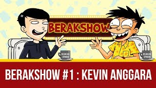 BERAKSHOW #1 : Kevin Anggara Buka-bukaan soal Youtubers