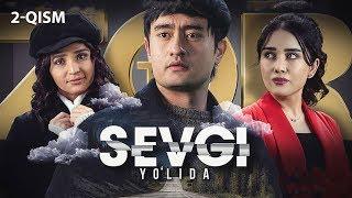 Sevgi yo'lida (o'zbek serial) | Севги йўлида (узбек сериал) 2-qism