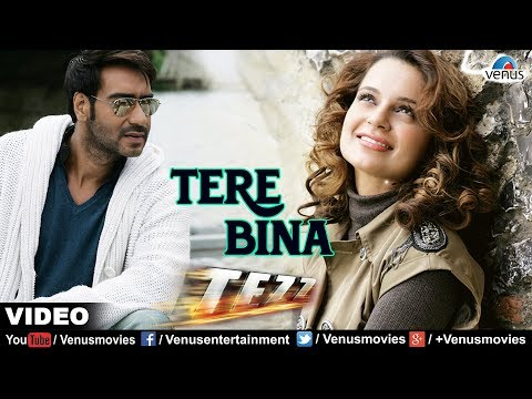 Tere Bina Video Song | Tezz | Ajay Devgan & Kangna Ranaut | Rahat Fateh Ali Khan Mp3