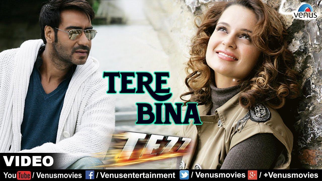 Download Tere Bina Video Song | Tezz | Ajay Devgan & Kangna Ranaut | Rahat Fateh Ali Khan