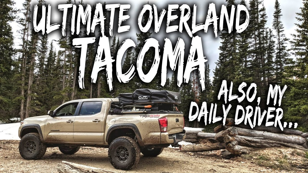 Ultimate Overland Tacoma Build An Intro To The Rig Walkaround