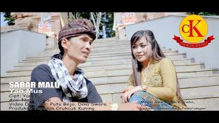 Download lagu Sabar Malu - Yan Mus