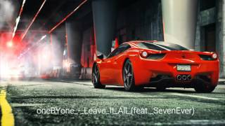 OneBYone Leave It All Feat SevenEver